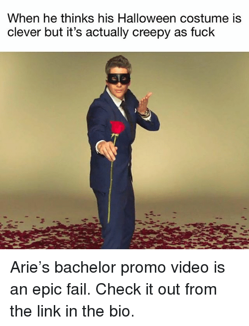 Creepy, Fail, and Halloween: When he thinks his Halloween costume is  clever but it's actually creepy as fuck Arie's bachelor promo video is an epic fail. Check it out from the link in the bio.