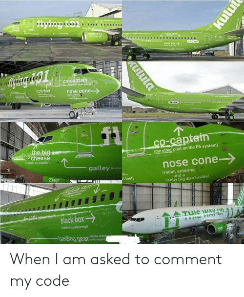 My Code: When I am asked to comment my code