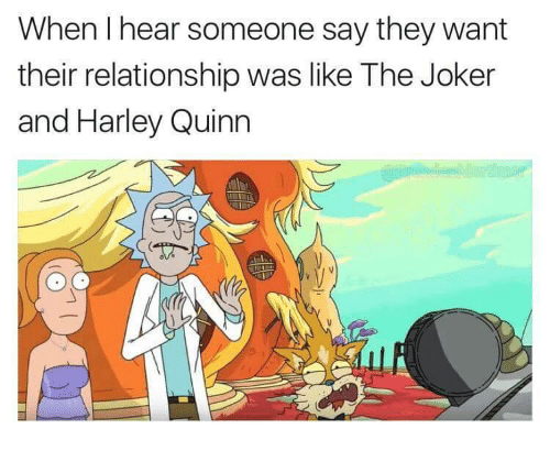 harley quinn: When I hear someone say they want  their relationship was like The Joker  and Harley Quinn