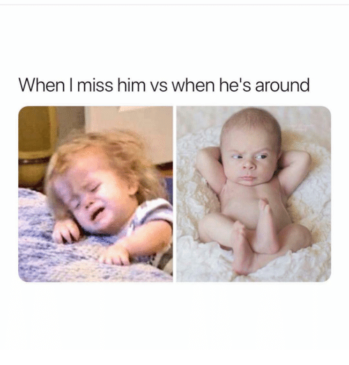 Girl Memes, Him, and Miss: When I miss him vs when he's around