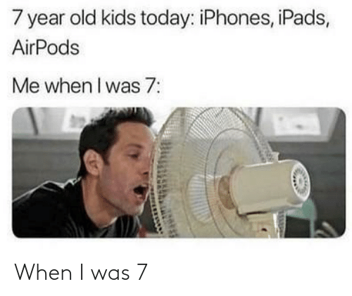 I Was: When I was 7