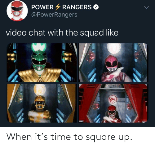 Square: When it's time to square up.