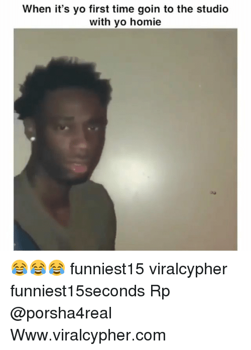 Funny, Homie, and Yo: When it's yo first time goin to the studio  with vo homie 😂😂😂 funniest15 viralcypher funniest15seconds Rp @porsha4real Www.viralcypher.com