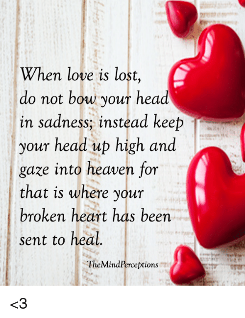 Head, Heaven, And Love: When Love Is Lost, Do Not Bow Your