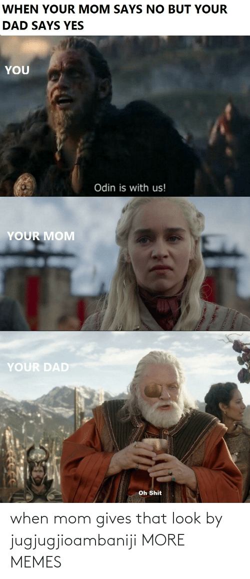 That Look: when mom gives that look by jugjugjioambaniji MORE MEMES