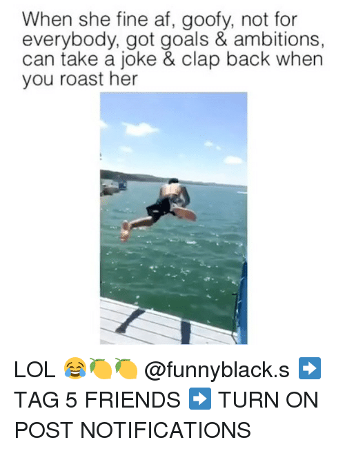 turn ons: When she fine af, goofy, not for  everybody, got goals & ambitions,  can take a joke & clap back when  you roast her LOL 😂🍋🍋 @funnyblack.s ➡️ TAG 5 FRIENDS ➡️ TURN ON POST NOTIFICATIONS