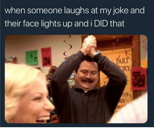Sar: when someone laughs at my joke and  their face lights up and i DID that  SAR  RY  IVE