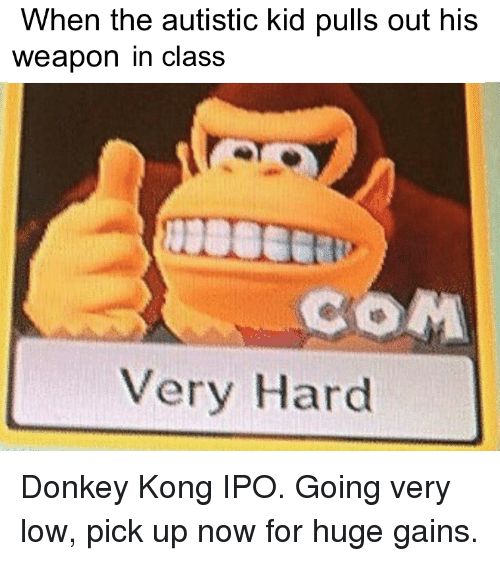 When The Autistic Kid Pulls Out His Weapon In Class Very Hard Donkey