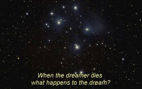 The Dream, Dream, and What: When the dreamer dies  what happens.to the.dream?