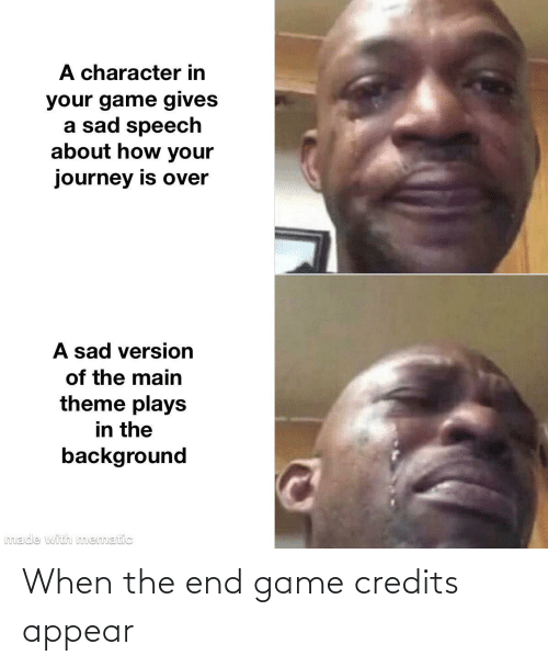 end: When the end game credits appear
