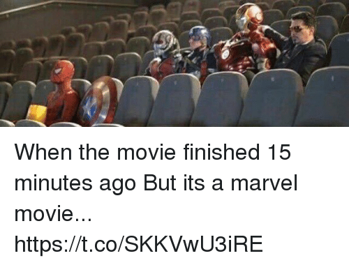 Funny, Marvel, and Movie: When the movie finished 15 minutes ago  But its a marvel movie... https://t.co/SKKVwU3iRE