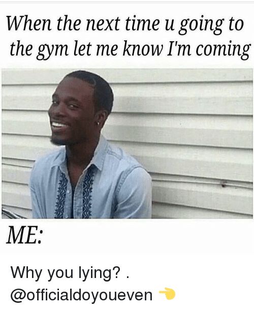 You lying meme are 47 Best