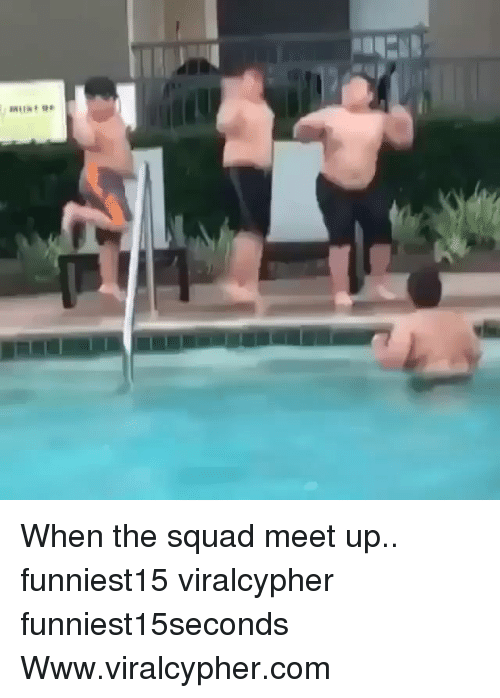 When The Squad: When the squad meet up.. funniest15 viralcypher funniest15seconds Www.viralcypher.com
