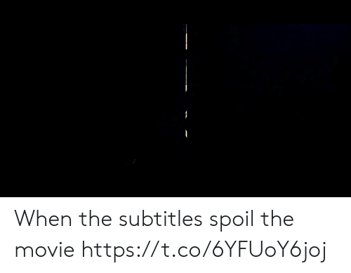 Funny, Movie, and Spoil: When the subtitles spoil the movie https://t.co/6YFUoY6joj