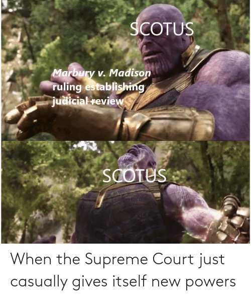 Supreme Court: When the Supreme Court just casually gives itself new powers