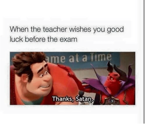 satanism: When the teacher wishes you good  luck before the exam  me at a lime  Thanks, Satan.
