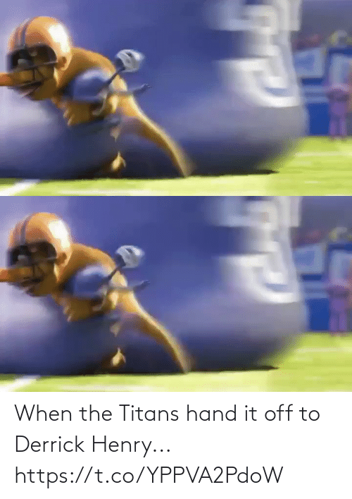 Off: When the Titans hand it off to Derrick Henry... https://t.co/YPPVA2PdoW