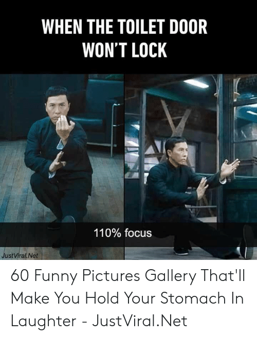 Funny, Focus, and Pictures: WHEN THE TOILET DOOR  WON'T LOCK  110% focus  JustViral Net 60 Funny Pictures Gallery That'll Make You Hold Your Stomach In Laughter - JustViral.Net