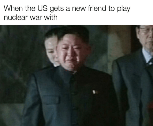 A New: When the US gets a new friend to play  nuclear war with