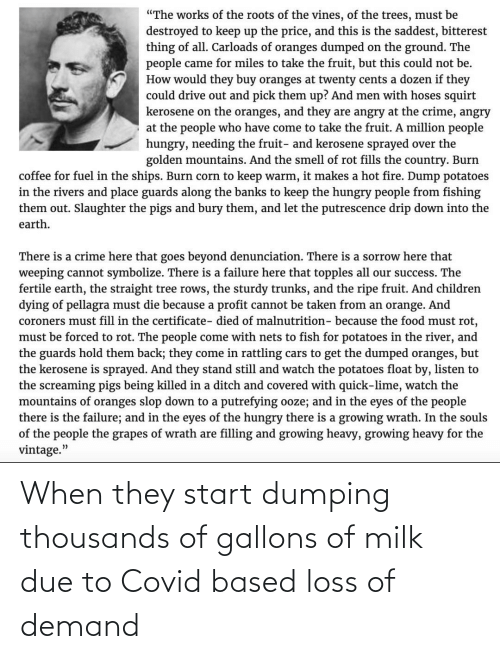 dumping: When they start dumping thousands of gallons of milk due to Covid based loss of demand