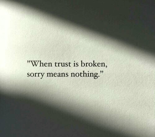 "Sorry, Means, and Trust: ""When trust is broken,  sorry means nothing."""