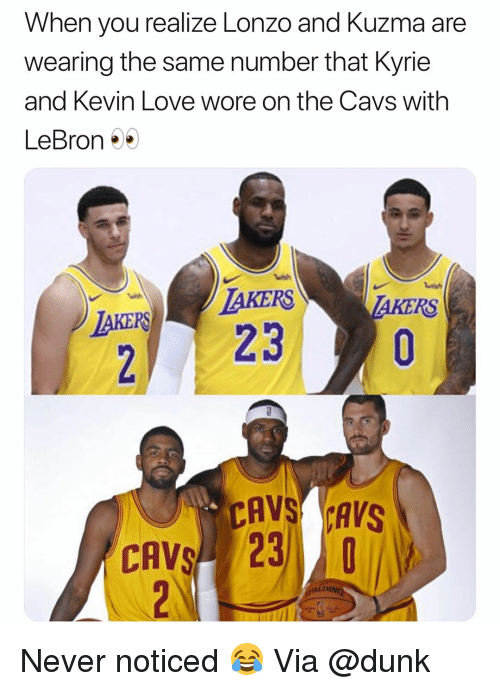 Kevin Love: When vou realize Lonzo and Kuzma are  wearing the same number that Kyrie  and Kevin Love wore on the Cavs with  LeBron  wish  AKERSTAKERS  CAVS CAVS  CAVS 23  DIN Never noticed 😂 Via @dunk