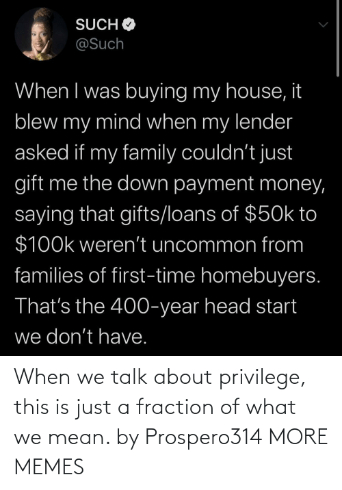 hilarious memes: When we talk about privilege, this is just a fraction of what we mean. by Prospero314 MORE MEMES