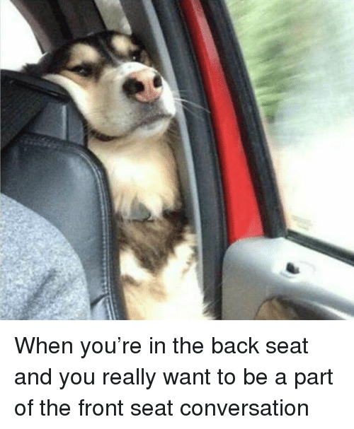 conversate: When you're in the back seat and you really want to be a part of the front seat conversation