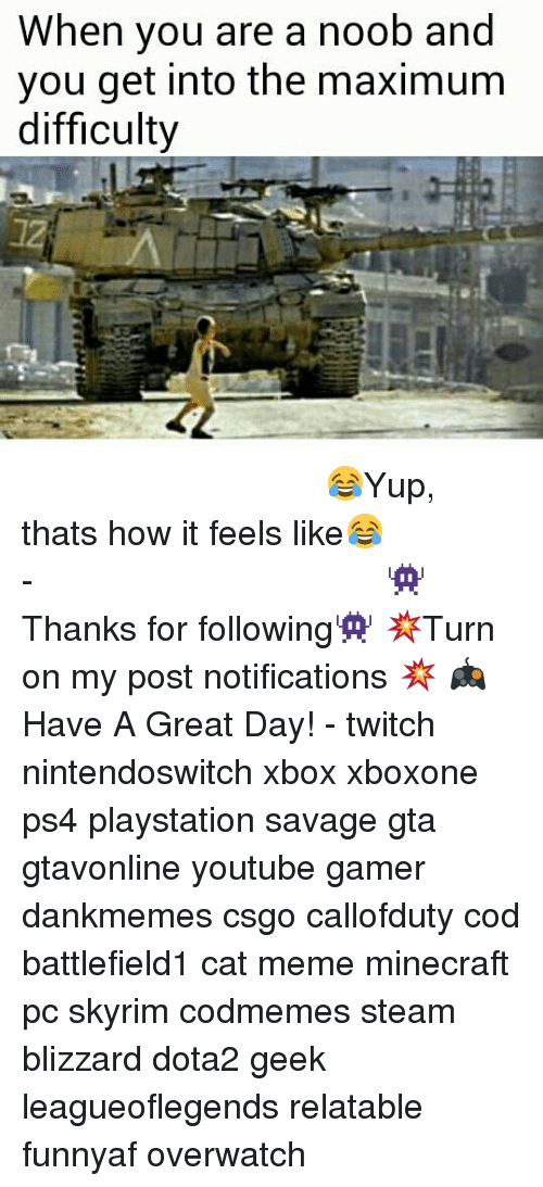 Meme, Memes, and Minecraft: When you are a noob and  you get into the maximum  difficulty ⠀⠀⠀⠀⠀⠀⠀⠀⠀⠀⠀⠀⠀⠀⠀⠀⠀⠀⠀⠀⠀⠀⠀⠀⠀⠀⠀⠀⠀⠀ 😂Yup, thats how it feels like😂⠀⠀⠀⠀⠀⠀⠀⠀⠀⠀⠀⠀⠀⠀⠀⠀⠀⠀⠀⠀⠀⠀⠀⠀⠀⠀⠀⠀⠀⠀⠀⠀⠀⠀⠀- 👾Thanks for following👾 💥Turn on my post notifications 💥 🎮Have A Great Day! - twitch nintendoswitch xbox xboxone ps4 playstation savage gta gtavonline youtube gamer dankmemes csgo callofduty cod battlefield1 cat meme minecraft pc skyrim codmemes steam blizzard dota2 geek leagueoflegends relatable funnyaf overwatch