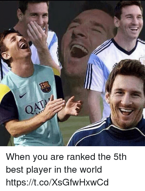 Memes, Best, and World: When you are ranked the 5th best player in the world https://t.co/XsGfwHxwCd