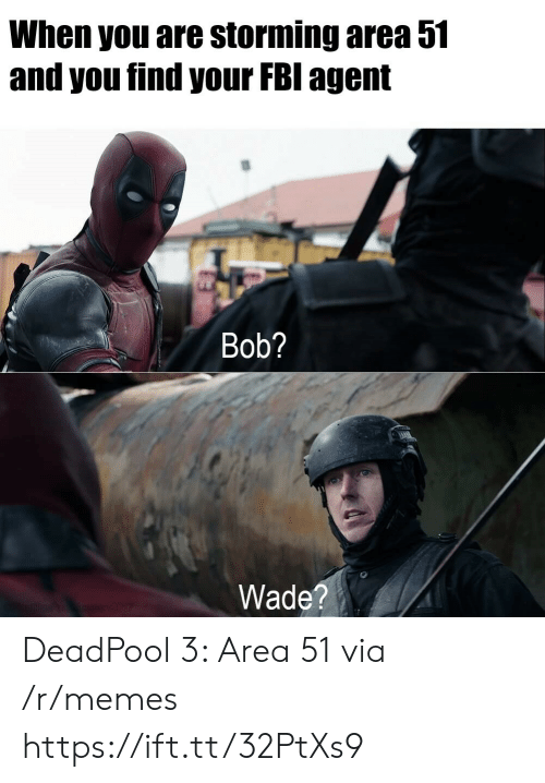 Deadpool: When you are storming area 51  and you find your FBI agent  Bob?  Wade?  sn E207 DeadPool 3: Area 51 via /r/memes https://ift.tt/32PtXs9