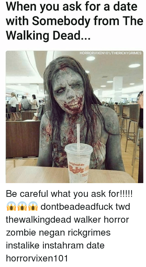 negan: When you ask for a date  with Somebody from The  Walking Dead...  HORRORVIXEN101/THERICKYGRIMES Be careful what you ask for!!!!! 😱😱😱 dontbeadeadfuck twd thewalkingdead walker horror zombie negan rickgrimes instalike instahram date horrorvixen101