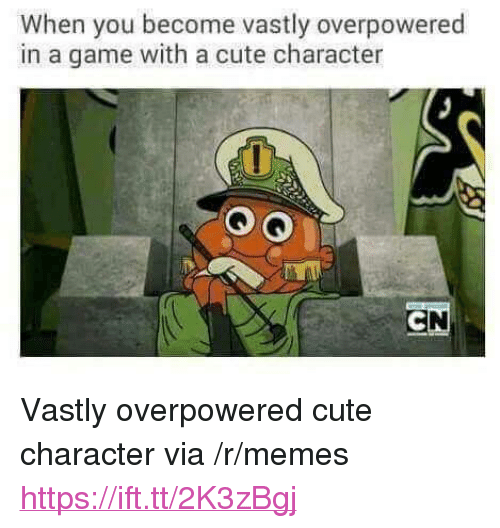 "Cute, Memes, and Game: When you become vastly overpowered  in a game with a cute character <p>Vastly overpowered cute character via /r/memes <a href=""https://ift.tt/2K3zBgj"">https://ift.tt/2K3zBgj</a></p>"