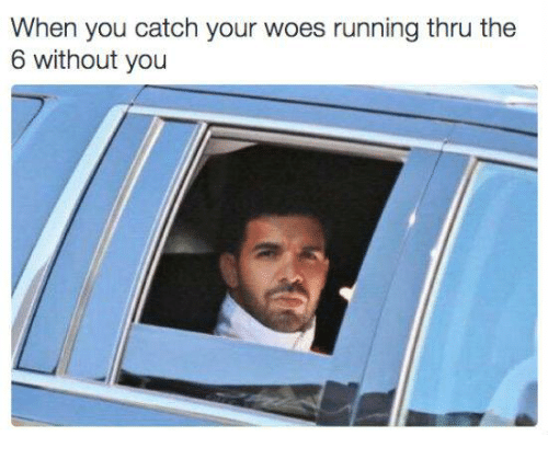 Catched: When you catch your woes running thru the  6 without you