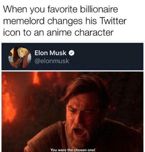 Anime Character: When you favorite billionaire  memelord changes his Twitter  icon to an anime character  Elon Musk  @elonmusk  You were the chosen one!