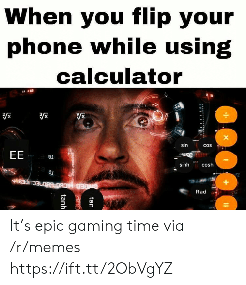 Calculator: When you flip your  phone while using  calculator  sin  cos  EE  e  sinh  cosh  Rad  tan  tanh It's epic gaming time via /r/memes https://ift.tt/2ObVgYZ
