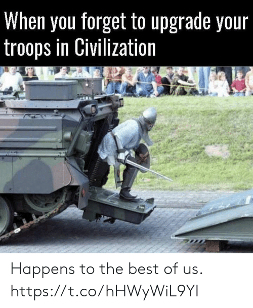 civilization: When you forget to upgrade your  troops in Civilization Happens to the best of us. https://t.co/hHWyWiL9YI