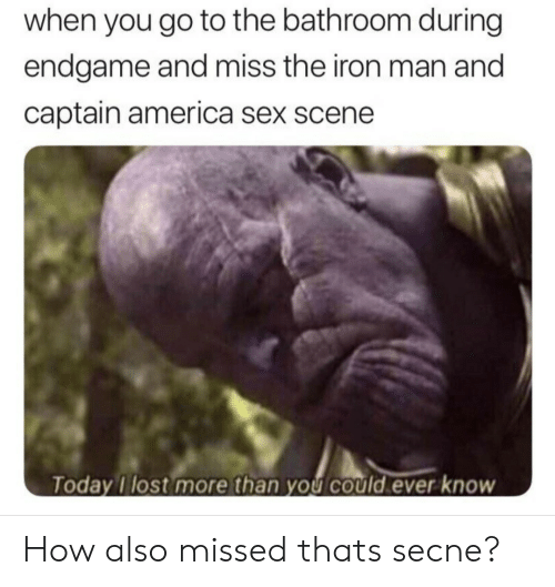 America, Iron Man, and Sex: when you go to the bathroom during  endgame and miss the iron man and  captain america sex scene  oday Tlost more than you could ever know How also missed thats secne?
