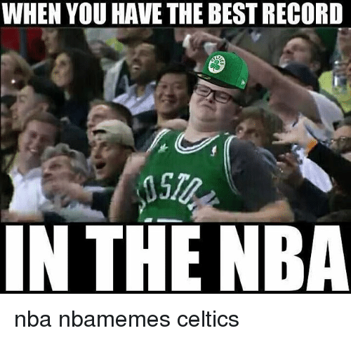 Basketball, Nba, and Sports: WHEN YOU HAVE THE BEST RECORD  050  IN THE NBA nba nbamemes celtics