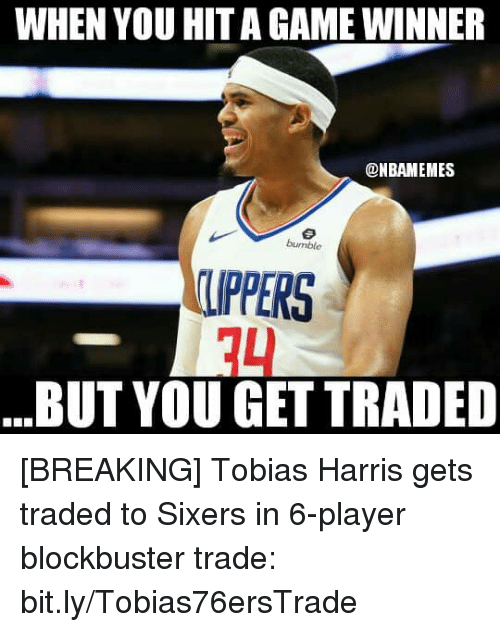Game Winner: WHEN YOU HIT A GAME WINNER  @NBAMEMES  UPPERS  14  BUT YOU GET TRADED [BREAKING] Tobias Harris gets traded to Sixers in 6-player blockbuster trade: bit.ly/Tobias76ersTrade
