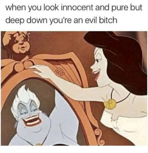 Bitch, Humans of Tumblr, and Evil: when you look innocent and pure but  deep down you're an evil bitch