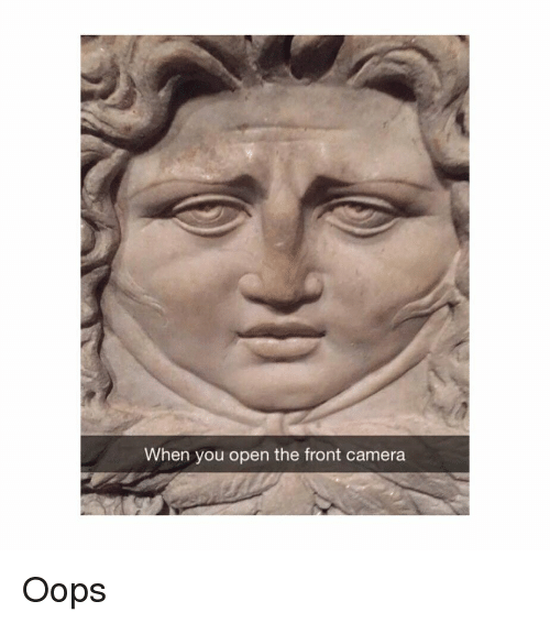 Camera, Classical Art, and Open: When you open the front camera Oops