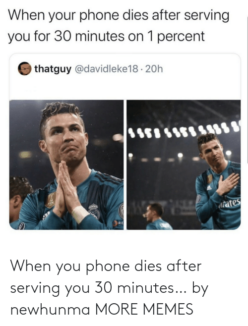 Phone: When you phone dies after serving you 30 minutes… by newhunma MORE MEMES