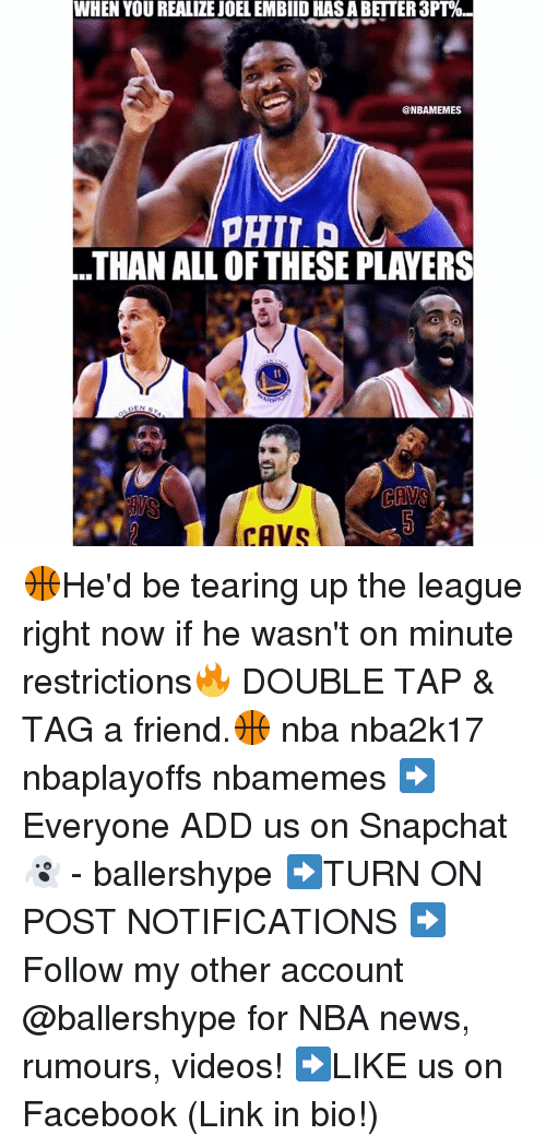 Teared Up: WHEN YOU REALIZE JOEL EMBIID HASA BETER 3PT%..  @NBAMEMES  PATT D  THAN ALL OF THESE PLAYERS  CAVS  CAVS 🏀He'd be tearing up the league right now if he wasn't on minute restrictions🔥 DOUBLE TAP & TAG a friend.🏀 nba nba2k17 nbaplayoffs nbamemes ➡Everyone ADD us on Snapchat 👻 - ballershype ➡TURN ON POST NOTIFICATIONS ➡Follow my other account @ballershype for NBA news, rumours, videos! ➡LIKE us on Facebook (Link in bio!)