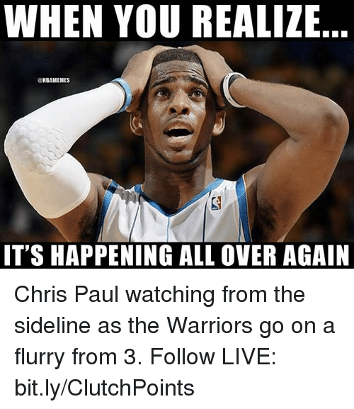 Chris Paul: WHEN YOU REALIZE  @NBAMEMES  IT'S HAPPENING ALL OVER AGAIN Chris Paul watching from the sideline as the Warriors go on a flurry from 3.  Follow LIVE: bit.ly/ClutchPoints