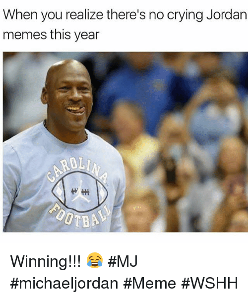 Crying, Meme, and Memes: When you realize there's no crying Jordan  memes this year  ROL Winning!!! 😂 #MJ #michaeljordan #Meme #WSHH