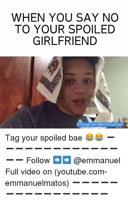 `Youtube Com: WHEN YOU SAY NO  TO YOUR SPOILED  GIRLFRIEND  Instagramodemmanue Tag your spoiled bae 😂😂 ➖➖➖➖➖➖➖➖➖➖➖➖➖➖➖ Follow ➡️➡️ @emmanuel Full video on (youtube.com-emmanuelmatos) ➖➖➖➖➖➖➖➖➖➖➖➖➖➖➖➖