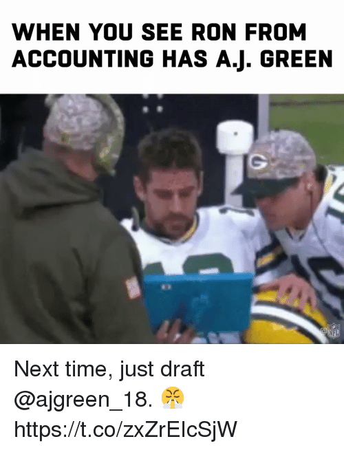 Accounting: WHEN YOU SEE RON FROM  ACCOUNTING HAS A.J. GREEN  NFL Next time, just draft @ajgreen_18. 😤 https://t.co/zxZrEIcSjW
