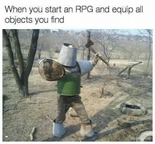 rpg: When you start an RPG and equip all  objects you find  ND