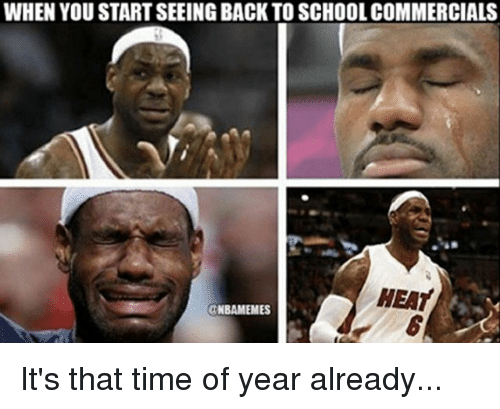 school commercials: WHEN YOU START SEEING BACK TO SCHOOL COMMERCIALS  HEAT  CNBAMEMES It's that time of year already...